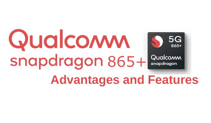 snapdragon 865 plus advantages