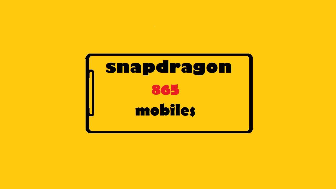 snapdragon 865 mobiles